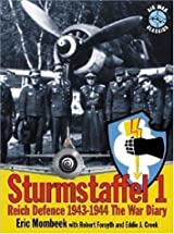 Sturmstaffel 1: Reich Defence 1943-1944 The War Diary