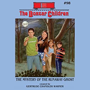The Mystery of the Runaway Ghost: The Boxcar Children Mysteries, Book 98 | [Gertrude Chandler Warner]