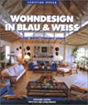 Wohndesign in Blau & Weiss: R�ume, M�...