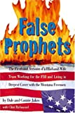 False Prophets: The Firsthand Account of a Husband-Wife Team Working for the FBI and Living in Deepest Cover with the Montana Freemen
