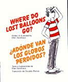 Where Do Lost Balloons Go?/Adonde van los globos perdidos (Spanish Edition)