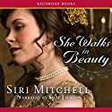 She Walks in Beauty (       UNABRIDGED) by Siri Mitchell Narrated by Suzy Jackson