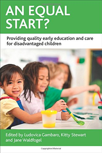 An Equal Start?: Providing Quality Early Education and Care for Disadvantaged Children (Case Studies on Poverty, Place and Policy)