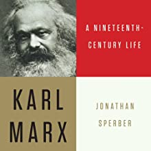 Karl Marx: A Nineteenth-Century Life Audiobook by Jonathan Sperber Narrated by Kevin Stillwell