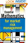 Essential Mathematics for Market Risk...