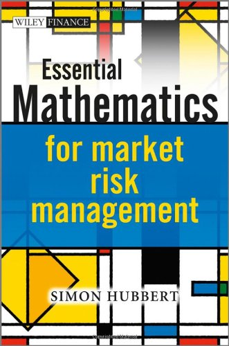 Essential Mathematics for Market Risk Management (The Wiley Finance Series)