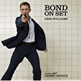 Bond on Set: Casino Royalepar Greg Williams