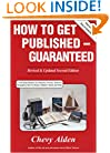 How to Get Published -- Guaranteed (Revised & Updated Second Edition)