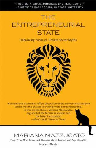 The Entrepreneurial State: Debunking Public vs. Private Sector Myths (Anthem Other Canon Economics) PDF