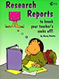 Research Reports to Knock Your Teacher's Socks Off! (Pieces of Learning)