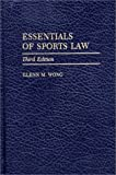 Essentials of Sports Law: Third Edition
