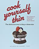 Harry Eastwood Cook Yourself Thin: The Delicious Way to Drop a dress Size