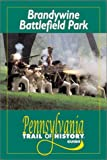 img - for Brandywine Battlefield Park: Pennsylvania Trail of History Guide book / textbook / text book
