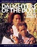 Daughters of the Dust: The Making of an African American Woman's Film (1565840291) by Dash, Julie