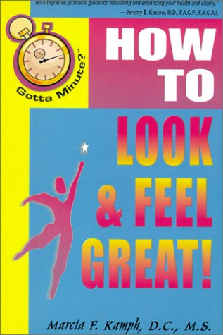Gotta Minute? Look And Feel Great