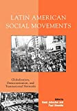 img - for Latin American Social Movements: Globalization, Democratization, and Transnational Networks book / textbook / text book