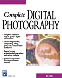 Complete Digital Photography (Graphics Series) (1584500077) by Long, Ben