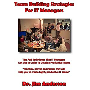 Team Building Strategies for IT Managers Audiobook