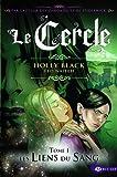 Le Cercle, tome 1 : Les liens du sang par Holly Black
