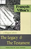 Francois Villons The Legacy & The Testament