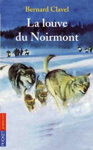 La Louve De Noirmont De Bernard Clavel