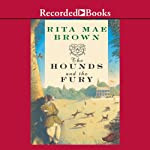 The Hounds and the Fury (       UNABRIDGED) by Rita Mae Brown Narrated by Rita Mae Brown