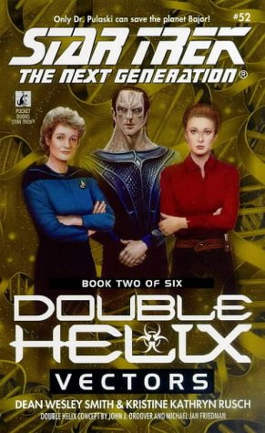 Vectors: Double Helix #2 (Star Trek: The Next Generation), DEAN WESLEY SMITH, KRISTINE KATHRYN RUSCH