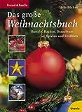 img - for Das gro e Weihnachtsbuch. Basteln, Backen, Brauchtum, Spielen und Erz hlen. book / textbook / text book