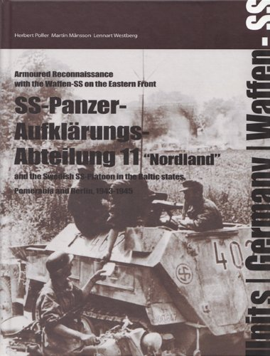 SS-PANZER-AUFKLARUNGSABTEILUNG 11: The Swedish SS-Platoon in the Battles for the Baltic, Pomerania and Berlin, 1943 - 1945 (Units)