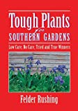 img - for By Felder Rushing Tough Plants for Southern Gardens book / textbook / text book