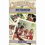 Betrayed (Cheerleaders No 10) (0590338153) by Hoh, Diane