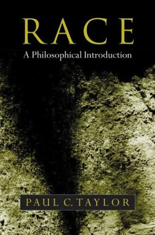 Paul C. Taylor, Race: A Philosophical Introduction