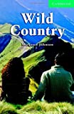 Wild Country Level 3 Lower Intermediate: Lower Intermediate Level 3 (Cambridge English Readers)