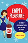 Empty Pleasures: The Story of Artific...