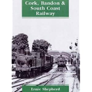 Amazon.com: Cork, Bandon and South Coast Railway (9781857801989 ...