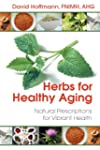 Herbs for Healthy Aging: Natural Pres...