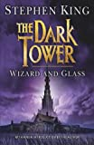 The Dark Tower: Wizard and Glass v. 4 Stephen King