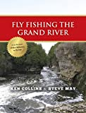 img - for Fly Fishing the Grand River book / textbook / text book