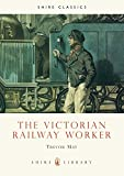 img - for The Victorian Railway Worker (Shire Library) book / textbook / text book