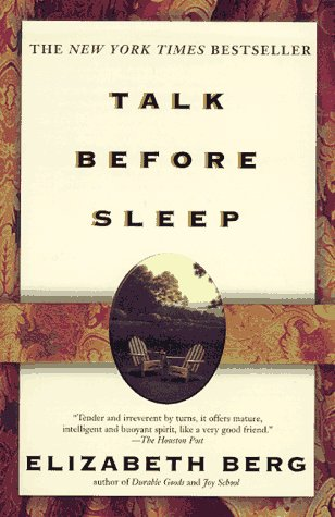 Talk Before Sleep, Elizabeth Berg