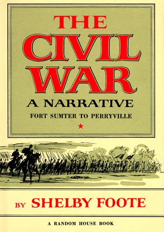 The Civil War: A Narrative: Fort Sumter to Perryville (Vol. I)