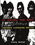 For the Record 7: Up around the Bend: The Oral History Of Creedence Clearwater Revival (For the Record Series Number 7)