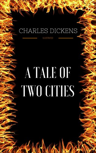 A Tale Of Two Cities: By Charles Dickens & Illustrated (English Edition)
