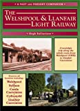 The Welshpool and Llanfair Light Railway (Past & Present Companions) Hugh Ballantyne
