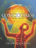 CONSCIOUSNESS -                                                         AN INTRODUCTION