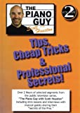 Piano Guy Tips Cheap Tricks and Professional Secrets Vol. 2