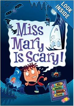 My Weird School Daze #10: Miss Mary Is Scary!: Dan Gutman, Jim Paillot