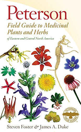 Peterson Field Guide to Medicinal Plants and Herbs of Eastern and Central North America, Third Edition (Peterson Field Guides)
