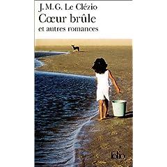 Coeur brûle et autres romances - Jean-Marie Le Clézio