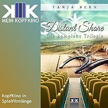 Distant Shore: Die komplette Trilogie Hörbuch von Tanja Bern Gesprochen von: Tanja Bern, Thomas Dellenbusch